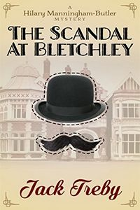 The Scandal at Bletchley by Jack Treby