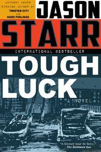 Tough Luck by Jason Starr