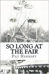 So Long at the Fair by Pat Herbert