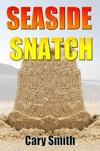 Seaside Snatch by Cary Smith