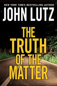 The Truth of the Matter by John Lutz