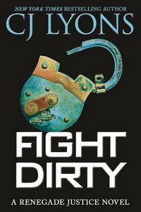 Fight Dirty by C. J. Lyons