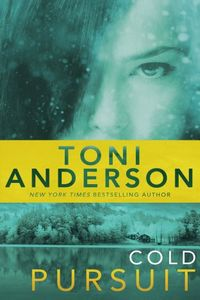 Cold Pursuit by Toni Anderson