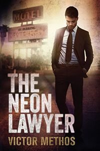 The Neon Lawyer by Victor Methos