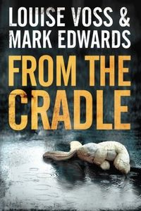 From the Cradle by Louise Voss & Mark Edwards