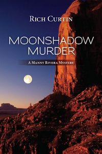 Moonshadow Murder by Rich Curtin