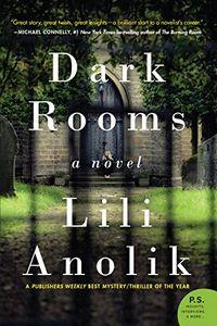 Dark Roooms by Lili Anolik
