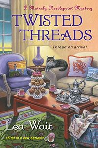 Twisted Threads by Lea Wait