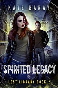 Spirited Legacy by Kate Baray