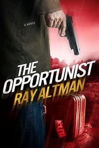 The Opportunist by Ray Altman