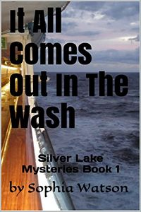 It All Comes Out in the Wash by Sophia Watson