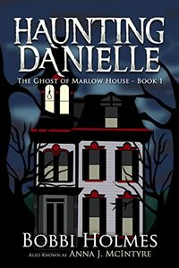 The Ghost of Marlow House by Bobbi Holmes