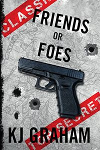 Friends of Foes by K. J. Graham
