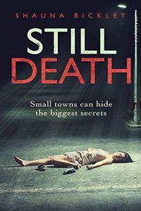 Still Death by Shauna Bickley