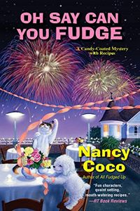 Oh Say Can You Fudge by Nancy Coco