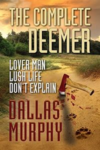 The Complete Deemer by Dallas Murphy