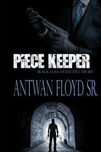 Piece Keeper by Antwan Floyd Sr.