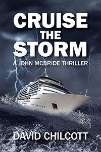 Cruise the Storm by David Chilcott