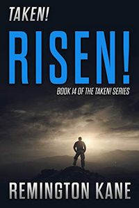 Risen! by Remington Kane