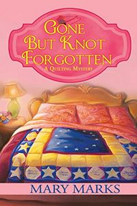 Gone But Knot Forgotten by Mary Marks