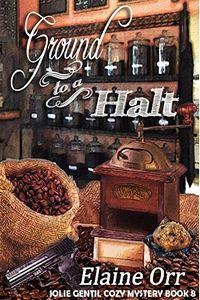 Ground to a Halt by Elaine Orr