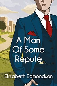 A Man of Some Repute by Elizabeth Edmondson