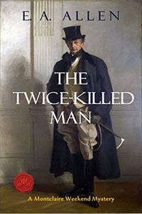 The Twice-Killed Man by E. A. Allen
