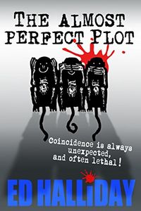 The Almost Perfect Plot by Ed Halliday