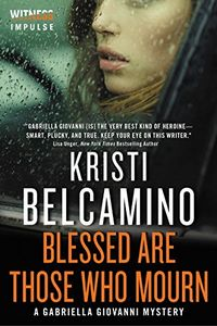 Blessed Are Those Who Mourn by Kristi Belcamino