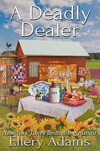 A Deadly Dealer by Ellery Adams