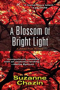 A Blossom of Bright Light by Suzanne Chazin