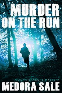 Murder on the Run by Medora Sale