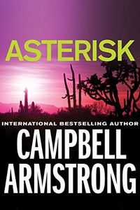 Asterisk by Campbell Armstrong