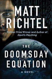 The Doomsday Equation by Matt Richtel