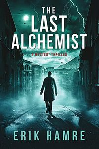 The Last Alchemist by Erik Hamre