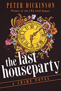 The Last Houseparty by Peter Dickinson