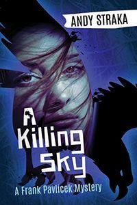 A Killing Sky by Andy Straka