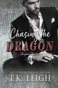 Chasing the Dragon by T. K. Leigh