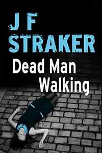 Dead Man Walking by J. F. Straker