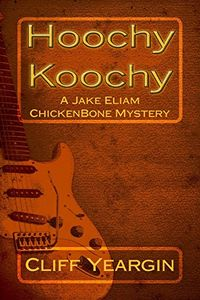 Hoochy Koochy by Cliff Yeargin
