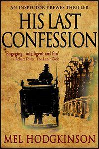 His Last Confession by Mel Hodgkinson