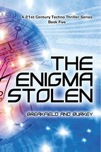 The Enigma Stolen by Charles V. Breakfield and Roxanne E. Burkey