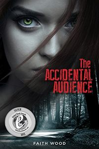 The Accidental Audience by Faith Wood