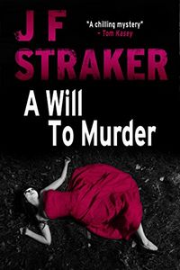 A Will To Murder by J. F. Straker