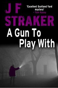 A Gun to Play With by J. F. Straker