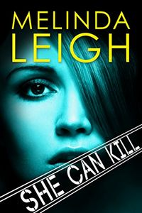 She Can Kill by Melinda Leigh