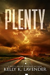 Plenty by Kelly K. Lavender