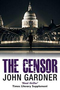 The Censor by John Gardner
