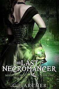 The Last Necromancer by C. J. Archer