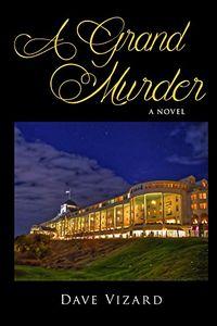 A Grand Murder by Dave Vizard